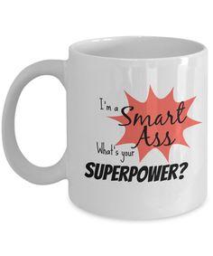 Superpower Smart Ass Coffee Mug funny coffee mug by FredlyDesigns