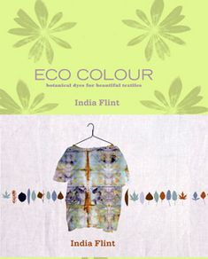 """India Flint """"This book is a significant and inspirational addition to the literature on natural dyeing and one which must be read by anyone interested in the topic.""""-turkeyredjournal.com"""