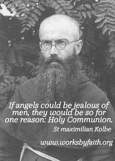 Maximilian Kolbe quote on Holy Communion Catholic News, Catholic Quotes, Catholic Saints, Religious Quotes, Roman Catholic, Religious Art, Catholic School Girl, St Maximilian, Religious Pictures