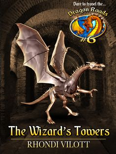 The Wizard's Towers: Dragon Roads #6  for bills