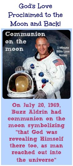 Buzz Aldrin's statement of Faith on the moon: It wasn't publicized...but it's true! Christ's Love was celebrated when man first walked on the moon! ~ 1-Minute devotion
