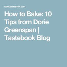 How to Bake: 10 Tips from Dorie Greenspan | Tastebook Blog