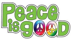 Peace is Good