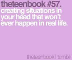 creating situations in your head that won't ever happen in real life Books For Teens, Cute Celebrities, Keep It Real, Real Life, What's Life, Story Of My Life, What Is Life About, Teenager Posts, Make Me Happy