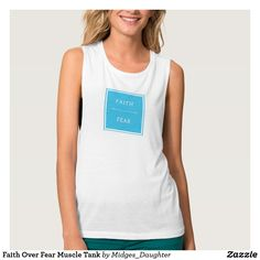 Faith Over Fear Muscle Tank