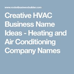 Creative HVAC Business Name Ideas - Heating and Air Conditioning Company Names