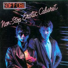 Soft Cell / Non stop erotic cabaret