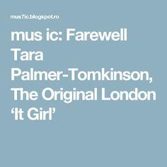 mus ic: Farewell Tara Palmer-Tomkinson, The Original London 'It Girl'