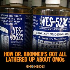 How Dr. Bronner's Got All Lathered Up About GMOs! More Here: http://www.motherjones.com/environment/2013/11/dr-bronners-soap-gmo-labeling-washington