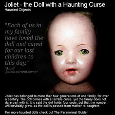 Joliet - The Doll with a Haunting Curse. Stuck between a rock and a hard place - destroy it and not know what happens to those trapped within... keep it and lose your child... Head to this link for the full article: http://www.theparanormalguide.com/1/post/2013/02/joliet-the-doll-with-a-haunting-curse.html