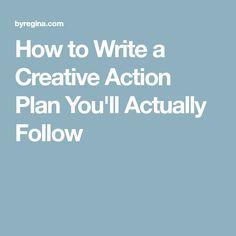 How to Write a Creative Action Plan You'll Actually Follow