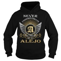 Never Underestimate The Power of an ALEJO - Last Name, Surname T-Shirt T Shirts, Hoodies. Check price ==► https://www.sunfrog.com/Names/Never-Underestimate-The-Power-of-an-ALEJO--Last-Name-Surname-T-Shirt-Black-Hoodie.html?41382