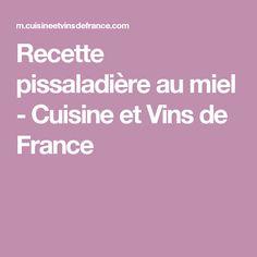 Recette pissaladière au miel - Cuisine et Vins de France