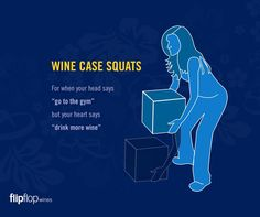 Wine Case Squats! If you add in wine glass curls it could be the perfect workout!