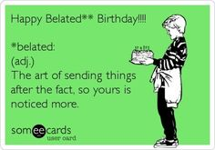 P Belated Birthday Funny Memes Late Happy Greetings
