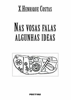 """""""NAS VOSAS FALAS ALGUNHAS IDEAS"""" de X. Henrique Costas"""
