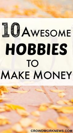 10 awesome hobbies to make money