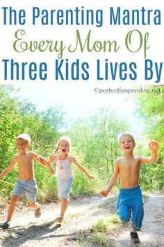 The parenting mantra every mom of three kids lives by is this - eh. Three kids can push you over the edge, but in the best possible way. #threekids #kids #parenting #momlife #motherhood #motherhooduncensored #humor #parenting #funny