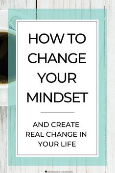 Click to read 4 awesome tips on how to change your mindset. #mindset #growthmindset