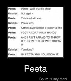 I'm Peeta and you know it!