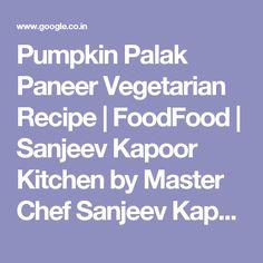How to make mbps pulao recipe by masterchef sanjeev kapoor veg pumpkin palak paneer vegetarian recipe foodfood sanjeev kapoor kitchen by master chef sanjeev kapoor forumfinder Images