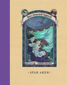 AVAR AKEN. Sari õnnetuid lugusid. Kolmas raamat. Lemony Snicket. Draakon & Kuu