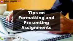 For most of the students who get nervous soon after calling them to present their topics given by professor, So here are tips for Formatting and Presenting Assignment from the PhD experts. Take assistant from Instant Assignment Help and resolve your problems