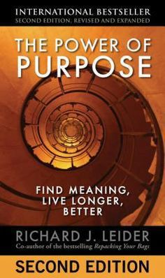 Cover image for The power of purpose [book club kit] : find meaning, live longer, better