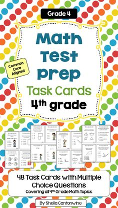 These 4th Grade Math Test Prep Task Cards have 48 multiple choice questions covering all the 4h grade math topics.  These would be great review for your end of year or end of grade test in 4th grade math plus you could use them all year long.  Common core alignment is included. An answer key and student answer recording sheet is also included for easy grading.