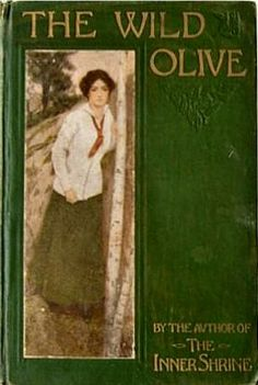 The Wild Olive by Basil King; Harper & Brothers 1910; * 20