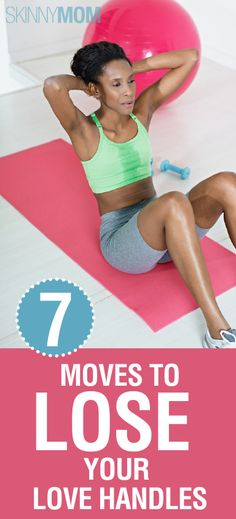 7 Moves to Lose Your Love Handles! Most of these are right out what we do in core class.  Nice reminder.....