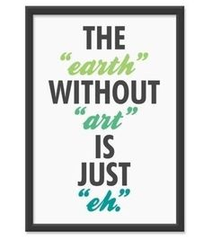 literally :) .... Love the Earth and Art