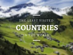 Do you want to know which are the least visited countries in the world? Here's a list of the 16 beautiful countries that aren't crowded with tourists!