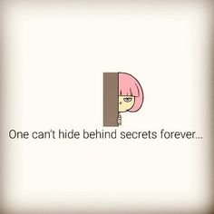 One can't hide behind this forever. Breakup Quotes, Behind, The Secret, Facts, Canning, Life, Break Up Quotes, Home Canning, Truths