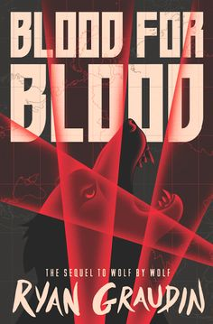#CoverReveal Blood For Blood (Wolf By Wolf, #2) by Ryan Graudin