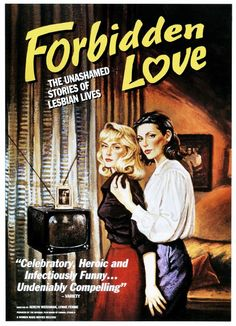 The James C. Hormel Gay and Lesbian Center  and #Frameline International LGBT Film Fest present: FORBIDDEN LOVE: THE UNASHAMED STORIES OF LESBIAN LIVES. Screening on Wed. 10/30/13 at 6PM in the #Koret Auditorium at the #Main   poster art, 1992, ©Women Make Movies