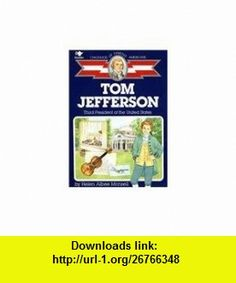 Tom Jefferson Third President of the United States (9780812485257) Helen Albee Monsell, Kenneth Wagner , ISBN-10: 0812485254  , ISBN-13: 978-0812485257 ,  , tutorials , pdf , ebook , torrent , downloads , rapidshare , filesonic , hotfile , megaupload , fileserve