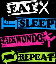 Eat Sleep Taekwondo Repeat. Ready for You at Sunfrog.com