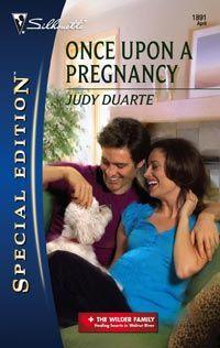 ONCE UPON A PREGNANCY, April 2008 Silhouette Special Edition   Judy Duarte - www.judyduarte.com - Award Winning Romance Author