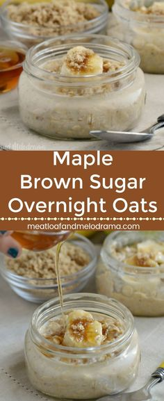 Maple Brown Sugar Overnight Oats - No cook oatmeal flavored with maple syrup and brown sugar and topped with bananas. An easy make ahead breakfast for busy fall mornings. from Meatloaf and Melodrama Cooked Oatmeal Recipe, Oatmeal Flavors, Cooking Oatmeal, No Cook Oatmeal, Oatmeal Jar, Make Ahead Oatmeal, Oatmeal Toppings, Baked Oatmeal, Grab And Go Breakfast