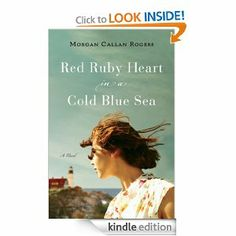 Amazon.com: Red Ruby Heart in a Cold Blue Sea: A Novel eBook: Morgan Callan Rogers: Kindle Store