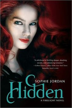 Hidden (Firelight Series)  by Sophie Jordan Awesome series!!!
