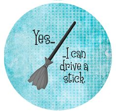 I can drive a stick... Funny Button by MyersCottage on Etsy, $2.50