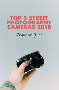 Top 5 Street Photography Cameras for Beginners 2019 - Top 5 Street Photography Cameras for Beginners 2018 - Photography Settings, Photography Guide, Photoshop Photography, Digital Photography, Travel Photography, Street Photography Camera, Street Photography People, London Street Photography, Blogging