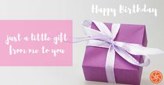 A Little Gift From Me To You Happy Birthday