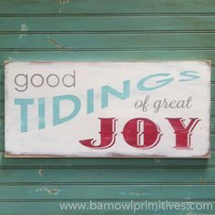 Good Tidings of Great Joy   Christmas Sign by barnowlprimitives
