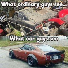 One mans garbage . another mans gold 😁 For one scrap, for the other gold - Today Pin Truck Memes, Car Jokes, Funny Car Memes, Car Humor, Hilarious, Nissan Z Cars, Mechanic Humor, Datsun 240z, Tuner Cars