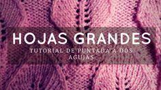 Tutorial #147: Punto Hojas Grandes a Dos Agujas - VídeoTutorial   CTejidas [Crochet y Dos Agujas]