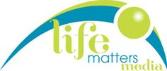 Video's work ~ Life Matters Media - Making Better End of Life Decisions  Starts with Conversations