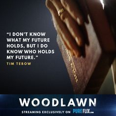 """""""I don't know what my future holds, but I do know who holds my future."""" @TimTebow Watch #WoodlawnMovie for FREE with a one-month trial of #pureflix: http://pureflix.com?utm_campaign=Woodlawn&utm_medium=social&utm_source=pinterest"""